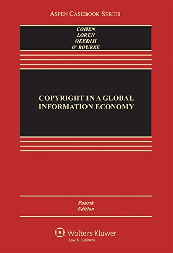 Copyright in A Global Information Economy (Aspen Casebook) PDF