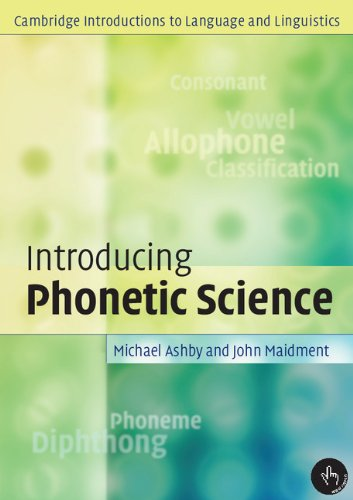 Introducing Phonetic Science (Cambridge Introductions to Language and Linguistics)