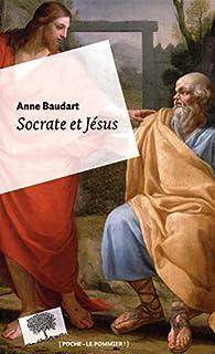 Socrate et Jésus : passeurs d'universel, Baudart, Anne