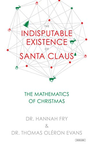 The Indisputable Existence of Santa Claus: The Mathematics of -