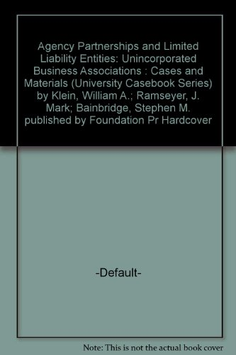 agency partnerships and limited liability entities unincorporated business associations 3d interactive interactive casebook series