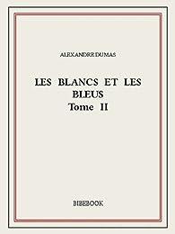 Les Blancs et les Bleus, tome 2 par Alexandre Dumas