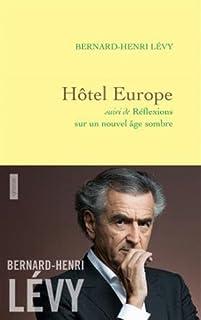 Hôtel Europe ; suivi de Réflexions sur un nouvel âge sombre