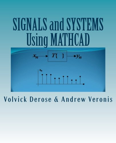 SIGNALS and SYSTEMS  Using MATHCAD: Signal Processing and Analysis with Mathcad