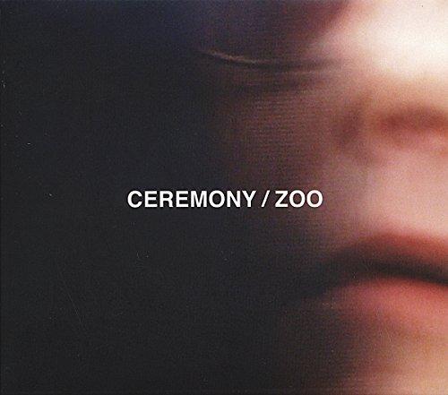 Ceremony - Zoo - Zortam Music
