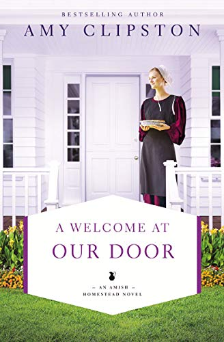 - A Welcome at Our Door (An Amish Homestead Novel Book 4)