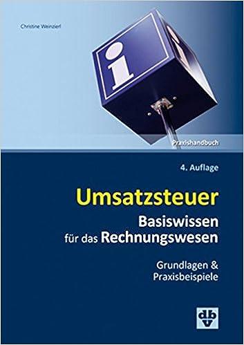Umsatzsteuer Basiswissen Für Das Rechnungswesen Grundlagen Und
