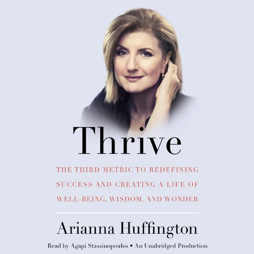 Pdf Memoirs Thrive: The Third Metric to Redefining Success and Creating a Life of Well-Being, Wisdom, and Wonder