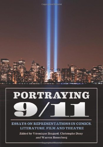 Portraying 9/11: Essays on Representations in Comics, Literature, Film and Theatre