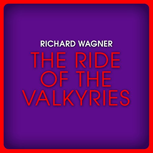 (Richard Wagner: The Ride of the Valkyries)