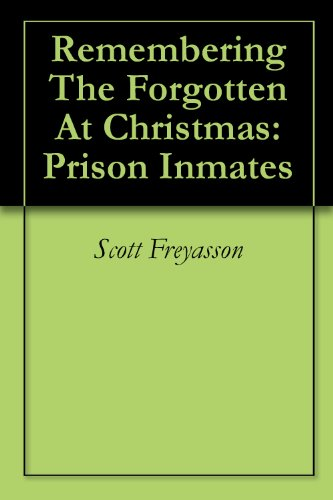 Remembering The Forgotten At Christmas: Prison Inmates