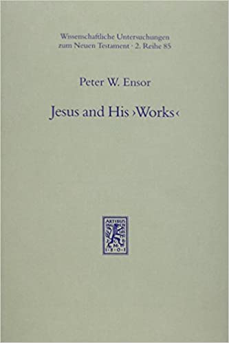 Book Jesus & His Works: The Johannine Sayings in Historical Perspective (Wissunt Zum Neuen Testament 2/85) by Peter W. Ensor (1996-06-10)