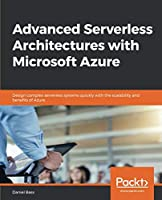 Advanced Serverless Architectures with Microsoft Azure Front Cover