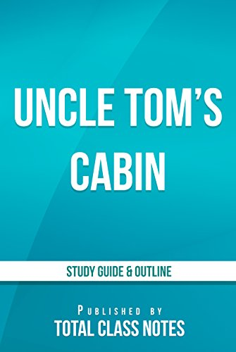 Uncle Tom's Cabin Study Guide
