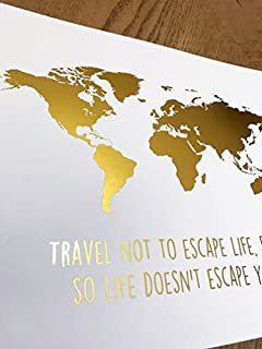 Amazon wanderlust world map gold foil art print travel world travel not to escape life but so life doesnt escape you handmade gold foil gumiabroncs Images