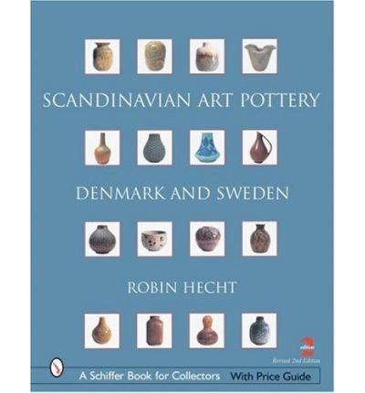 Scandinavian Art Pottery: Denmark & Sweden (Schiffer Book for Collectors (Hardcover)) (Hardback) - Common