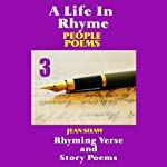 A Life In Rhyme - People Poems: Rhyming Verse and Story Poems, Book 3 | Jean Shaw