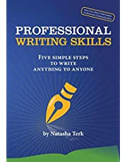 Professional Writing Skills: Five Simple Steps to Write Anything to Anyone