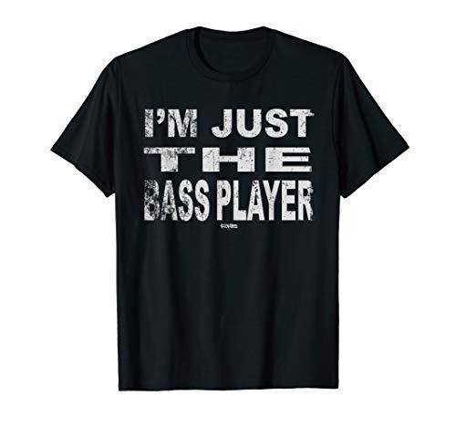 I'm Just The Bass Player T-shirt - Funny music bass tshirt
