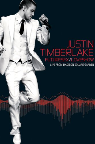 Justin Timberlake: Futuresex/Loveshow - Live from Madison Square Garden by