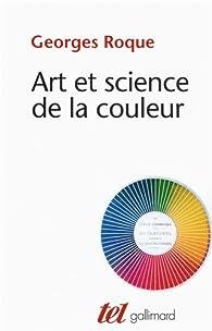 Art et science de la couleur: Chevreul et les peintres, de Delacroix à l'abstraction par Georges Roque