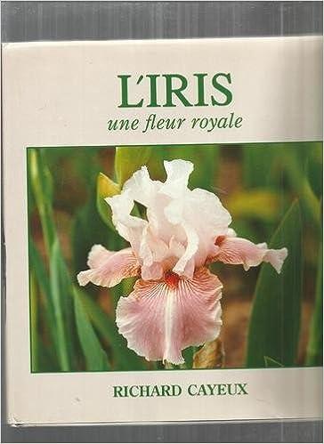 Lire un L'iris : Une fleur royale pdf, epub ebook