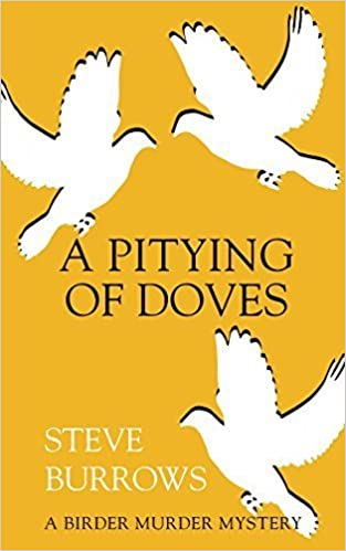 A Pitying of Doves: A Birder Murder Mystery by Steve Burrows (2015-05-16)