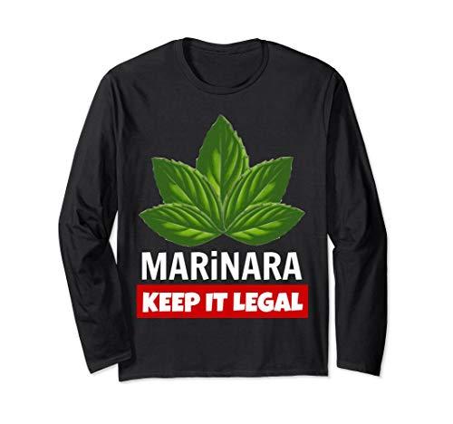 Marinara Keep It Legal Basil Leaves Italy Food Humor Unisex Long-Sleeve T-Shirt