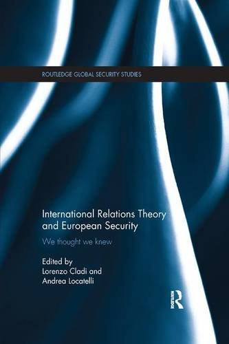 international-relations-theory-and-european-security-we-thought-we-knew-routledge-global-security-st