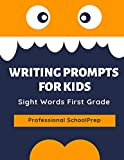 Writing Prompts for Kids Sight Words First Grade: Practice exercises to write and read complete 220 Dolch sight word list. This book aims to improve ... Specially designed for kids in first grade.