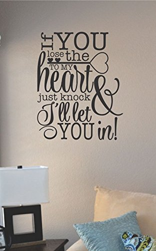 If You Lose the Key to My Heart Just Knock I'll Let You In! Vinyl Wall Art Decal Sticker