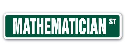 (SignMission MATHEMATCIAN Street Sign Decal Professor Instructor Statistics Actuary Economist | Indoor/Outdoor | 18