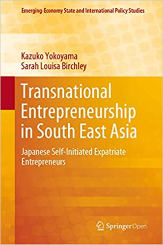 横山和子(東洋学園大学)共著『Transnational Entrepreneurship in South East Asia -Japanese Self-Initiated Expatriate Entrepreneurs (Springer, 2019年9月)