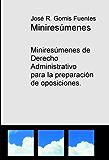 Miniresumenes de Derecho Administrativo para la preparación de oposiciones