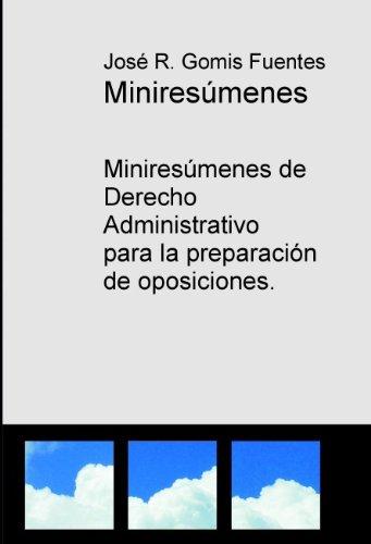 Descargar Libro Miniresumenes De Derecho Administrativo Para La Preparación De Oposiciones JosÉ R. Gomis Fuentes
