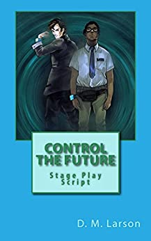 Control the Future by [Larson, D. M.]