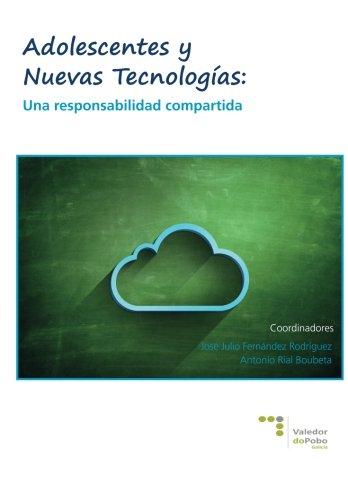 Adolescentes y Nuevas Tecnologias: Una responsabilidad compartida (Spanish Edition) [A  Rial Boubeta] (Tapa Blanda)