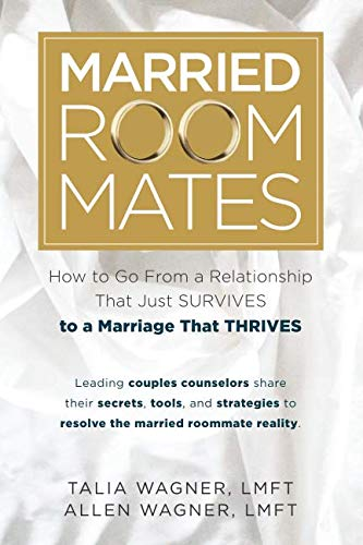 Married Roommates: How to Go From a Relationship That Just Survives to a Marriage That Thrives by Newman Miller House