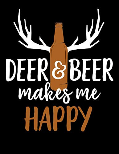 Deer & Beer Makes Me Happy: Journal for Hunters and Drinkers ()