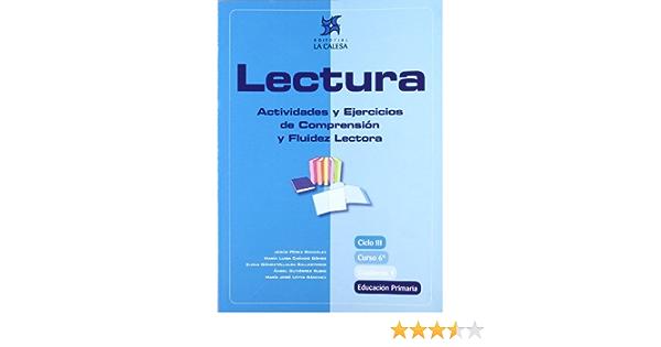 Lectura Actividades Y Ejercicios De Comprensión Y Fluidez Lectora 6 Educación Primaria Cuaderno 1 Spanish Edition Pérez González Jesús 9788481051452 Books