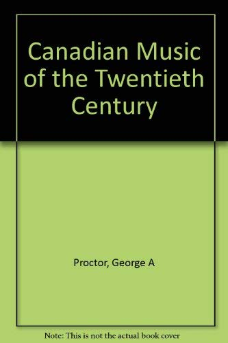 Canadian Music of the Twentieth Century: An Introduction