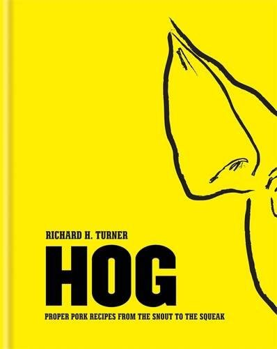 (Hog: Proper pork recipes from the snout to the)