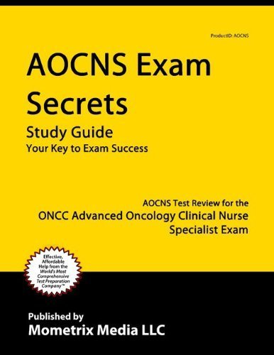 AOCNS Exam Secrets Study Guide: AOCNS Test Review for the ONCC Advanced Oncology Certified Clinical