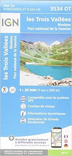 Les Trois Vall/ées Top 25 /& s/érie bleue - Carte de randonn/ée Modane Parc national de la Vanoise : 1//25 000