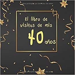 El libro de visitas de mis 40 años: ¡feliz cumpleaños ...