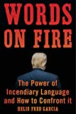 Words on Fire: The Power of Incendiary Language and