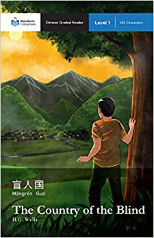 Ebook The Country Of The Blind: Mandarin Companion Graded Readers Level 1 PDF