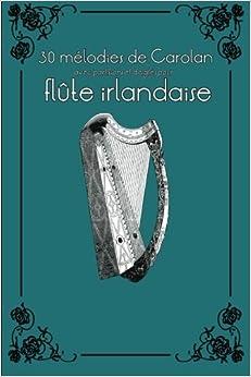 Book 30 mélodies de Carolan avec partitions et doigtés pour flûte irlandaise: Volume 8 (Flûte irlandaise pour enfants)