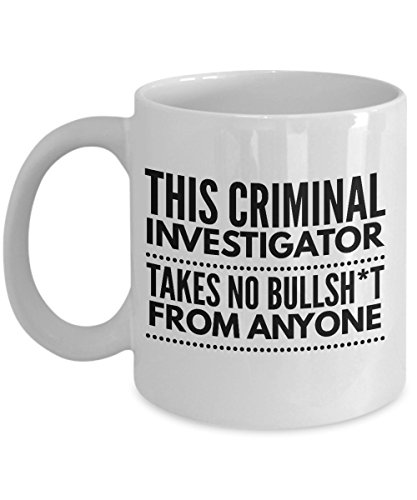 Takes no Bullsht from Anyone Criminal Investigator Mug - Cool Coffee Cup