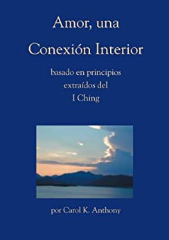 Amor, una Conexión Interior, basado en principios extraídos del I